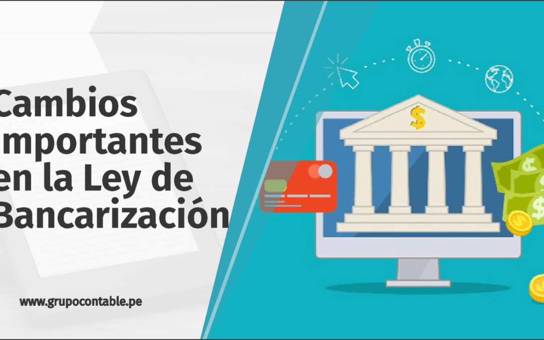 Cambios importantes en la Ley de Bancarización